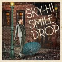 SKY-HIのシングル「スマイルドロップ」