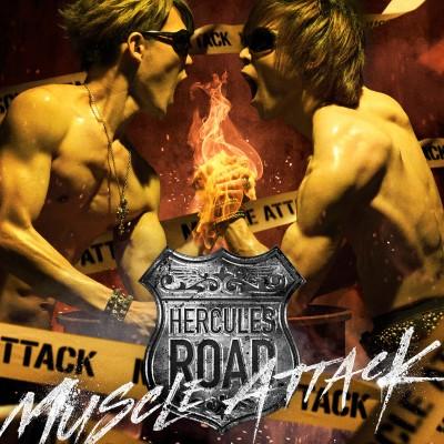 「MUSCLE ATTACK」3 rdアルバム『HERCULES ROAD』