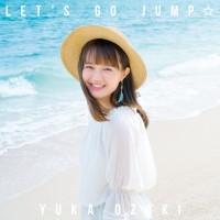 【LET'S GO JUMP☆】尾崎由香【通常盤】