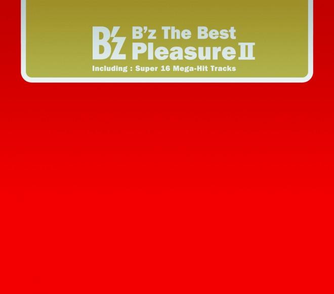 """ベストアルバム『B'z The Best """"Pleasure II""""』(2005年11月30発売)"""
