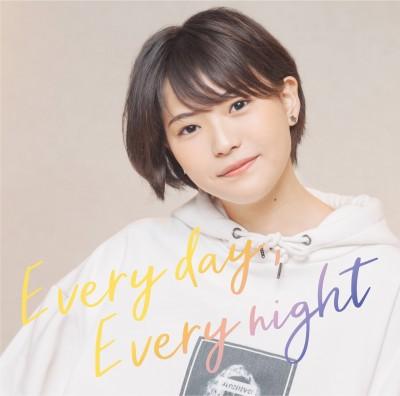 三阪咲『Every day, Every night(We are on you side/今だけは好きなものを好きでいたい/繋げ!/Say Good Night)』