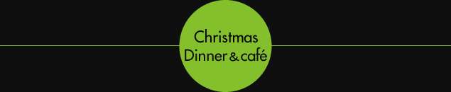 Christmas Dinner&cafe