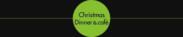 Christmas Dinner&cafe