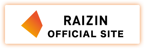 RAIZIN OFFICIAL SITE
