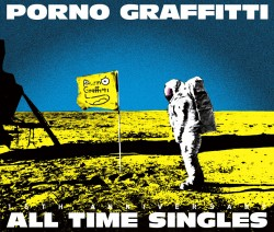 "PORNOGRAFFITTI 15th Anniversary ""All TIME SINGLES""【初回限定生産盤】"
