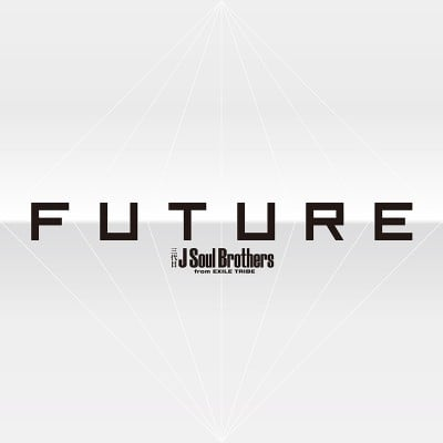 『FUTURE』三代目 J Soul Brothers from EXILE TRIBE(エイベックス)