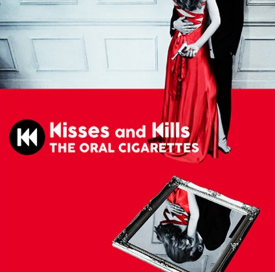THE ORAL CIGARETTES『Kisses and Kills』