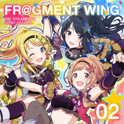 「THE IDOLM@STER SHINY COLORS FR@GMENT WING 02(We can go now!)」(C)BANDAI NAMCO Entertainment Inc.