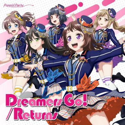 Poppin'Partyのシングル「Dreamers Go!/Returns」