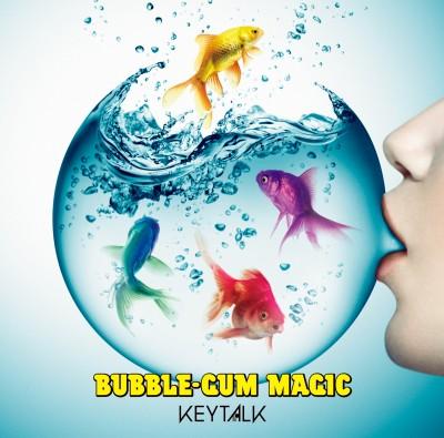 KEYTALK のシングル「BUBBLE - GUM MAGIC」