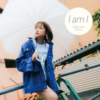 大原櫻子の10thシングル「I am I」