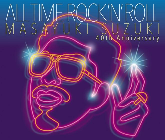 40th Anniversaryアルバム 『ALL TIME ROCK 'N' ROLL』(発売中)ジャケット