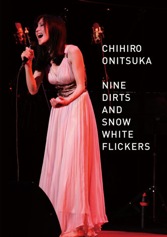 鬼束ちひろ、DVD『NINE DIRTS AND SNOW WHITE FLICKERS』