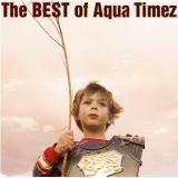 Aqua Timezの初のベストアルバム『The BEST of Aqua Timez』