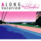 『A LONG VACATION From LADIES』