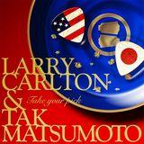 グラミー賞「最優秀ポップ・インストゥルメンタル・アルバム」部門にノミネートされた、Larry Carlton & Tak Matsumoto『TAKE YOUR PICK』