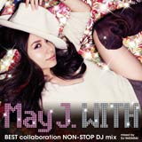 川嶋が対談したMay J.の最新アルバム『WITH〜BEST collaboration NON STOP DJ mix〜mixed by DJ WATARAI』