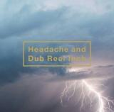 主題歌「Heavenly(Album ver. )」が収録されている最新アルバム『Headache and Dub Reel Inch』