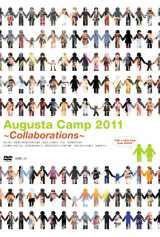 DVD『Augusta Camp 2011〜Collaborations〜』(12月21日発売)