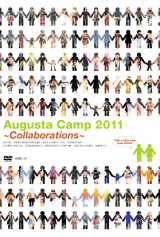 DVD『Augusta Camp 2011〜Collaborations〜』(12月21日発売)