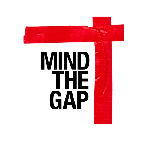 「MIND THE GAP」