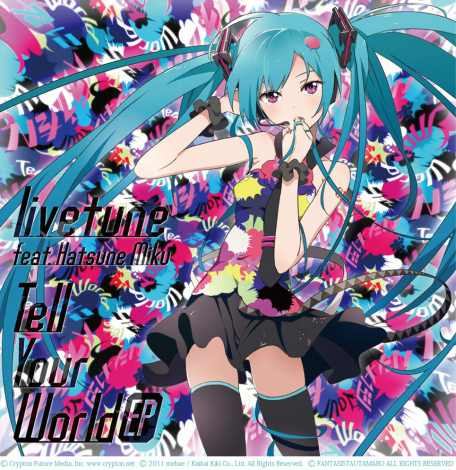livetune feat.初音ミクの『Tell Your World EP』