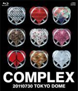 Blu-ray Disc『COMPLEX 20110730 日本一心』(7月30日発売)