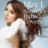 May J.のカバーアルバム『Summer Ballad Covers』
