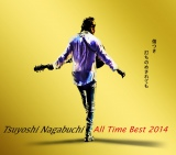『Tsuyoshi Nagabuchi All Time Best 2014 傷つき打ちのめされても、長渕剛。』 ◎初回生産限定盤(UPCH-29170)5500円(税抜)/◎通常版(UPCH-20360)3980円(税抜)/7月2日発売