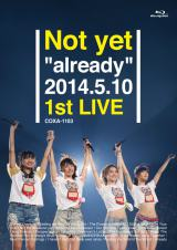 """Not yetのBlu-ray Disc『Not yet """"already"""" 2014.5.10 1st LIVE』が初登場1位"""