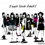 同時発売された姉妹グループのNMB48の11thシングル「Don't look back!」は2位