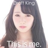 Draft Kingの3rdシングル「This is me.」初回限定盤(7月22日発売)