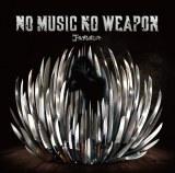 3年半オリジナルアルバム『ノーミュージック・ノーウエポン』