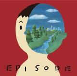 2ndアルバム『エピソード』(2011年9月28日発売)