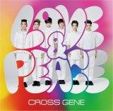 アジアグローバルユニット・CROSS GENE「Love & Peace」配信中