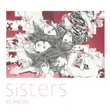 SCANDALの22枚目のシングル「Sisters」初回生産限定盤