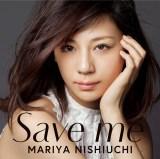西内まりやの「Save me」CD盤