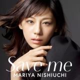 西内まりやの「Save me」CD+DVD盤