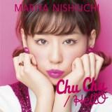 西内まりや 5thシングル「Chu Chu/HellO」