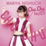西内まりや 5thシングル「Chu Chu/HellO」ジャケット写真(初回生産限定盤【CD+DVD+ ミニフォトブック】)