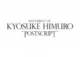 "『DOCUMENT OF KYOSUKE HIMURO ""POSTSCRIPT""』ロゴ"