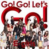 E-girlsが新曲「Go! Go! Let's Go!」のMV公開