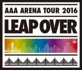 『AAA ARENA TOUR 2016 -LEAP OVER-』