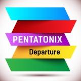 ペンタトニックス「Departure」 ジャケット写真