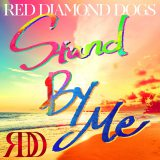 RED DIAMOND DOGSの新曲「Stand By Me」