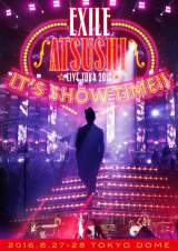 "『EXILE ATSUSHI LIVE TOUR 2016 ""IT'S SHOW TIME!!""』が今週付の映像ランキング3冠"