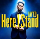 JAY'EDの先行シングル「Here I Stand」(5月24日発売)
