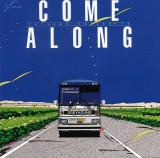過去作『COME ALONG』