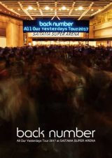 back numberのライブDVD『All Our Yesterdays Tour 2017 at SAITAMA SUPER ARENA』が初登場1位
