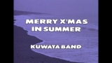 KUWATA BANDの3rdシングル「MERRY X'MAS IN SUMMER」MVより